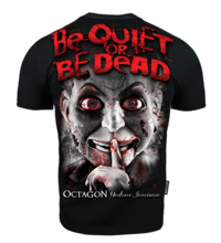 "Koszulka T-shirt Octagon ""Be Quiet or Be Dead"" - czarna"